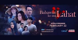 Babawiin Ang Lahat March 1, 2021 Replay Today Episode